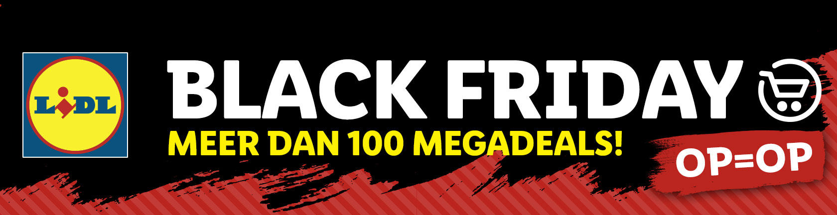 Lidl Black Friday meer dan 100 megadeals! Op=Op!