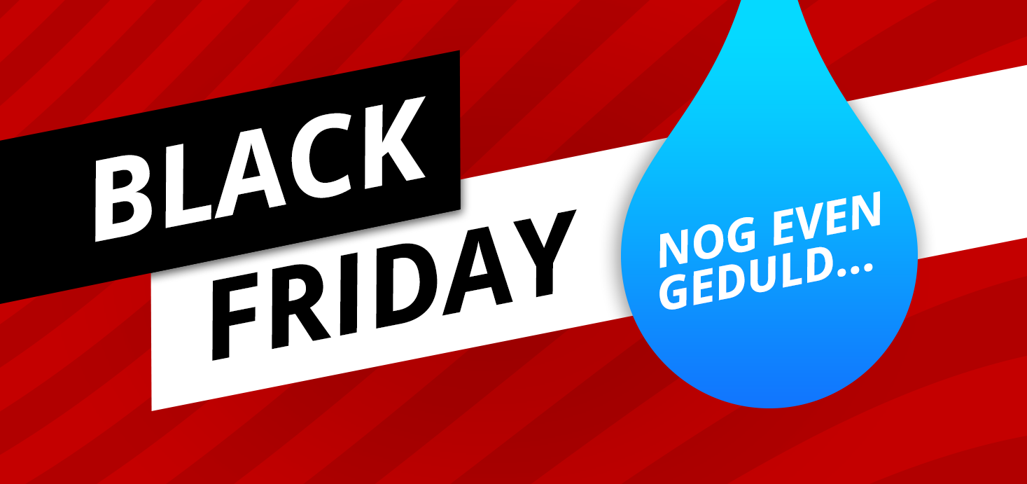 Black Friday nog even geduld...