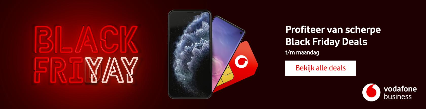 Black Friyay profiteer van scherpe Black Friday deals t/m maandag bekijk alle Vodafone Zakelijk deals
